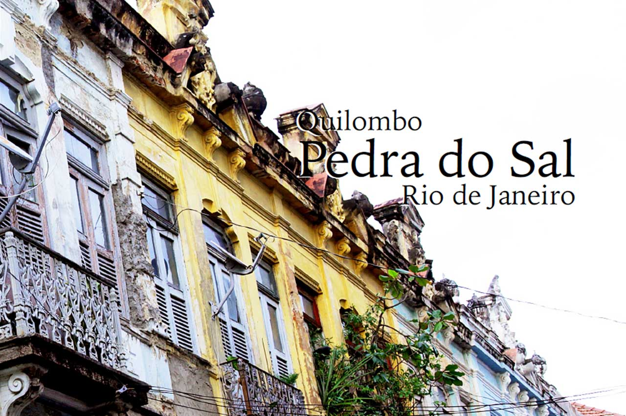 Quilombo Pedra do Sal Rio de Janeiro, Região Metropolitana